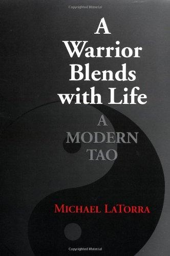 A Warrior Blends with Life: A Modern Tao