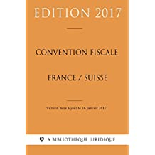 Convention fiscale France / Suisse (French Edition)