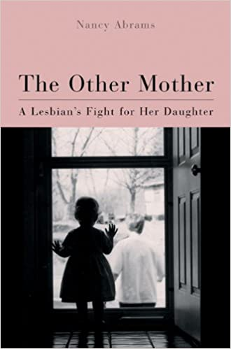 The Other Mother: A Lesbian's Fight for Her Daughter (Living Out: Gay and Lesbian Autobiog)