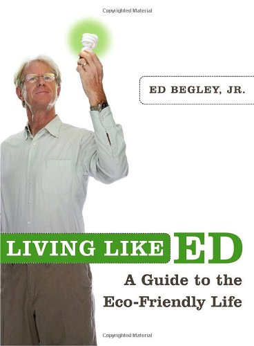 Living Like Ed: A Example to the Eco-Friendly Life