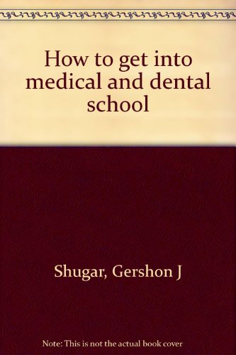 How to get into medical and dental school