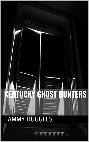 Book: Kentucky Ghost Hunters by Tammy Ruggles