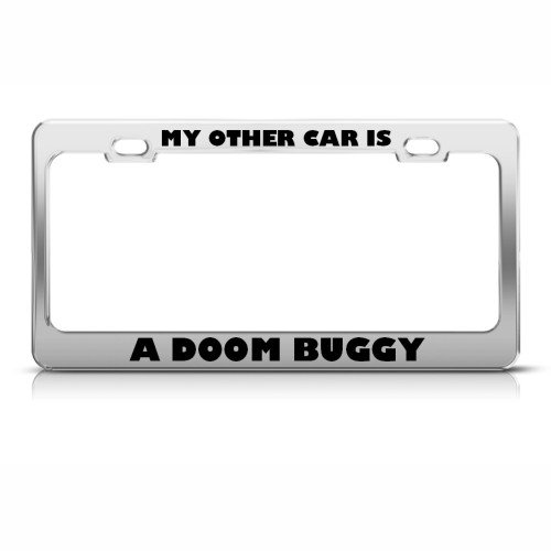 MY OTHER CAR IS A DOOM BUGGY License Plate Frame Stainless Metal Tag Holder