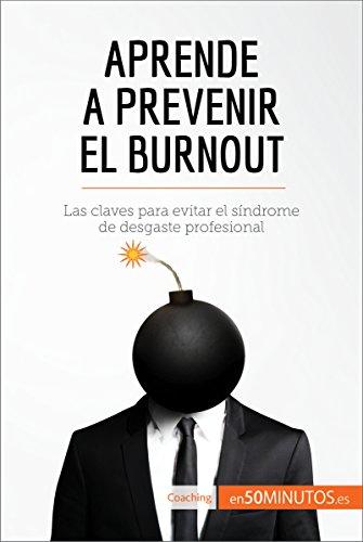 d3467d4bd5 Aprende a prevenir el burnout  Las claves para evitar el síndrome de  desgaste profesional (