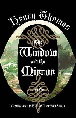 The Window and the Mirror: Book One: Oesteria and the War of Goblinkind