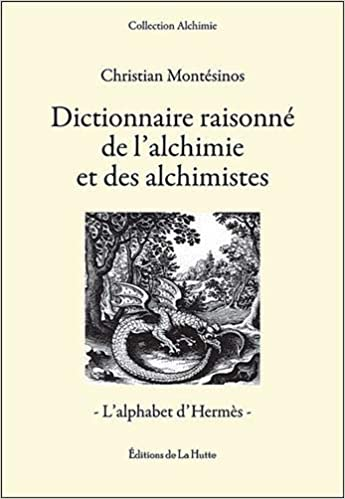 Amazon Fr Dictionnaire Raisonne De L Alchimie Et Des Alchimistes Montesinos Christian Livres