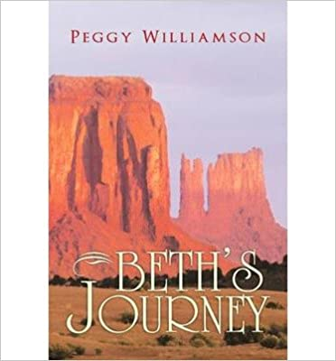 [ Beth's Journey ] By Williamson, Peggy ( Author ) [ 2012 ) [ ]