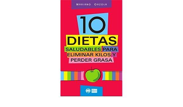 10 DIETAS SALUDABLES para eliminar kilos y perder grasa: Bajar de peso y modelar la silueta nunca fue tan fácil y divertido (Spanish Edition) - Kindle ...