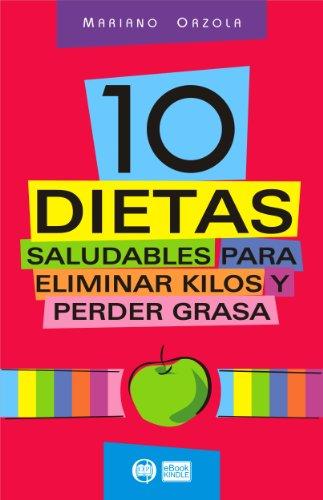 10 DIETAS SALUDABLES para eliminar kilos y perder grasa: Bajar de peso y modelar la