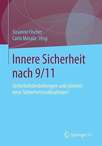 Read Online Innere Sicherheit nach 9/11: Sicherheitsbedrohungen und (immer) neue Sicherheitsmaßnahmen? (German Edition) PDF