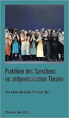 Praktiken des Sprechens im zeitgenössischen Theater by