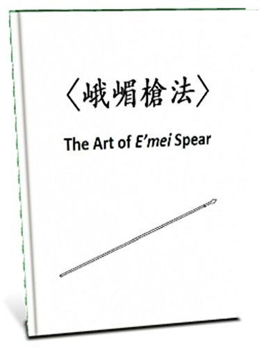 The Art of Emei Spear: An Ancient Martial Arts Manual