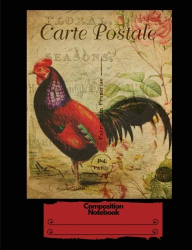 Composition Notebook: Vintage Retro Rooster Postcard French France Paris: Red and Black College Ruled 140 Pages (70 sheets) (7.44