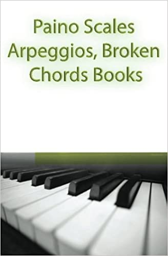 Paino Scales Arpeggios Broken Chords Books Piano Sheet Music For
