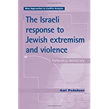The Israeli Response to Jewish Extremism and Violence: Defending Democracy