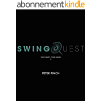 SwingQuest: Your Quest - Your Swing (English Edition)