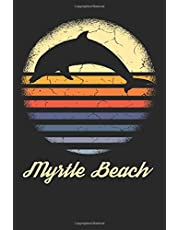 Myrtle Beach: A Cute Myrtle Beach, South Carolina Dolphin Lined Notebook, Diary, Journal, or Writing Composition Book
