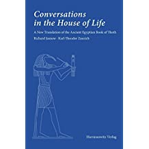Conversations in the House of Life: A New Translation of the Ancient Egyptian Book of Thoth