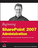 SharePoint 2007 Administration, Göran Husman, 0470125292