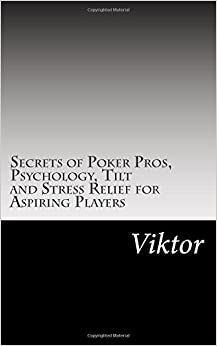 Book Secrets of Poker Pros, Psychology, Tilt and Stress Relief for Aspiring Players