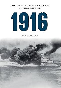 Book 1916 The First World War at Sea in Photographs: The Year of Jutland