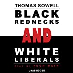 Black Rednecks and White Liberals | Thomas Sowell