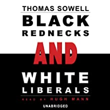 Black Rednecks and White Liberals  Audiobook by Thomas Sowell Narrated by Hugh Mann