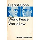 Introduction to World Peace Through World Law, Louis B. Sohn and Grenville Clark, 0912018186