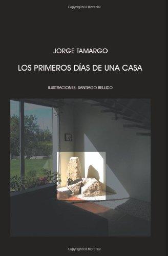 Descargar Libro Los Primeros Días De Una Casa Jorge Tamargo