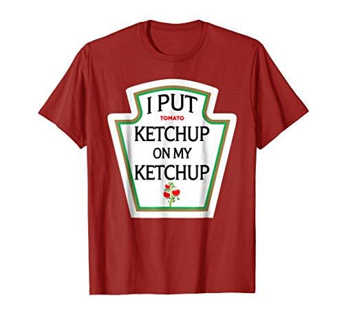I Put Ketchup On My Ketchup T Shirt: Funny Halloween Tee]()