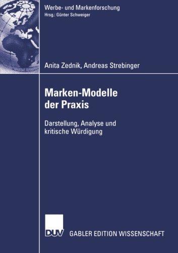 Marken-Modelle der Praxis: Darstellung, Analyse und kritische Würdigung (Werbe- und Markenforschung) (German Edition)