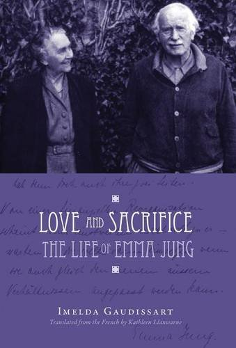 Download Love and Sacrifice: The Life of Emma Jung [Hardcover] PDF