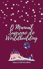 O Manual Supremo do Worldbuilding