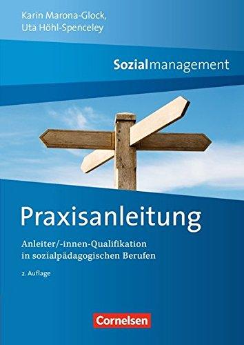 Sozialmanagement: Praxisanleitung (2. Auflage): Anleiter/-innen Qualifikation in sozialpädagogischen Berufen