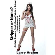 Stripper or Nurse: Cuckold Hotwife couple meets Swingers (Foxy and Larry Book 15)