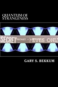 Quantum of Strangeness: The STAR GATE to 9/11, and Beyond