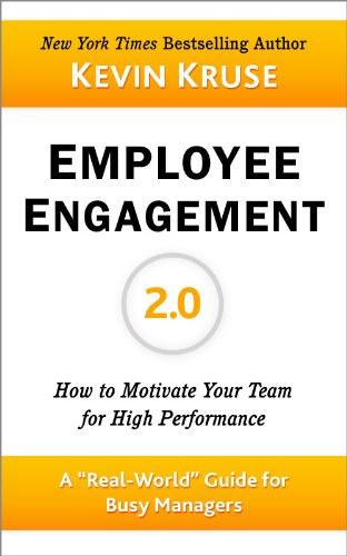Employee Engagement 2.0: How to Motivate Your Team for High Performance (A Real-World Guide for Busy Managers)