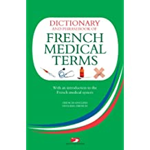 Dictionary and Phrasebook of French Medical Terms: With An Introduction to the French Medical System