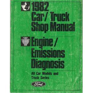 1982 Ford Car - Ford 1982 Car/Truck Shop Manual: Engine/Emissions Diagnosis All Car Models and Truck Series