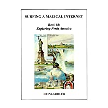 Exploring North America (SURFING A MAGICAL INTERNET Book 18)