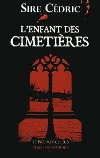 L'enfant des cimetières, Sire Cédric