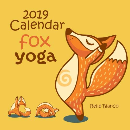 2019 Calendar Fox Yoga: 2019 Monthly Calendar with USA Holidays&Observances, Animal Calendar,Fox cartoon,For Children's Fox Comics,For Kid Humor&Entertainment