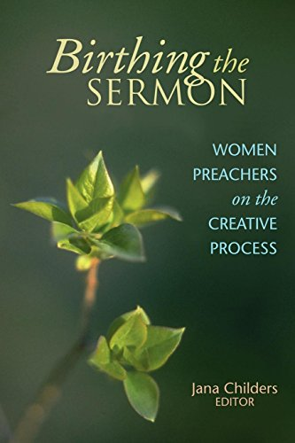 Birthing the Sermon: Women Preachers on the Creative Process