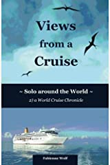 Views from a Cruise: Solo around the World (Solo Travel Chronicles) (Volume 2) by Fabienne Wolf (2013-12-12) Paperback
