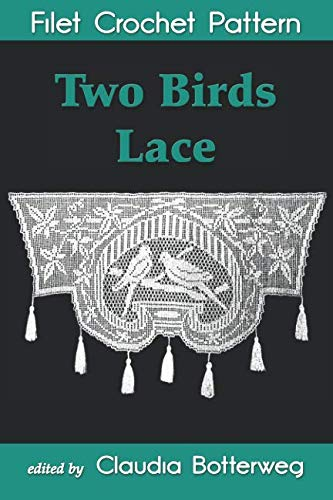 Two Birds Lace Filet Crochet Pattern: Complete Instructions and Chart