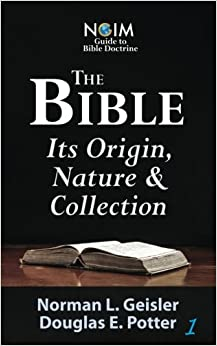 The Bible: Its Origin, Nature and Collection: Volume 1 (NGIM Guide to Bible Doctrine)