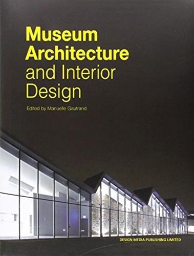 Museum Architecture and Interior Design: Manuelle Gautrand: 9789881566249:  Amazon.com: Books