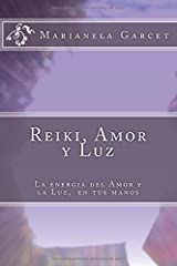 Reiki, Amor y Luz: La energia del Amor y la Luz,  en tus manos (Spanish Edition) Paperback