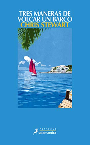 Tres Maneras de Volcar un Barco (Narrativa) Chris Stewart