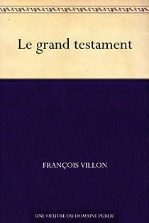 Le grand testament par Villon